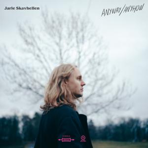 Jarle Skavhellen - Anyway / Anyhow