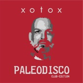 XOTOX - Paleodisco (Club-Mix)