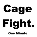 Cage Fight. - One Minute