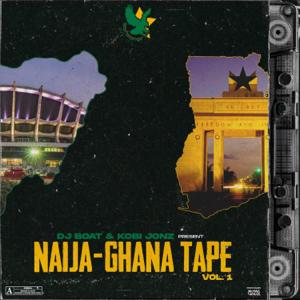 Kobi Jonz & Dj Boat - Naija-Ghana Tape, Vol. 1 - EP