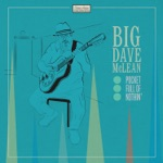 Big Dave McLean - Don't Be Layin' That Stuff On Me