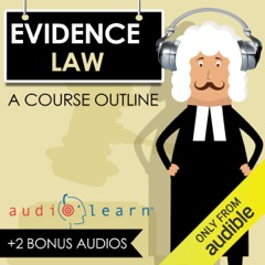 Evidence Law AudioLearn: A Course Outline (Unabridged)