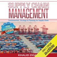 Khalid Zidan - Supply Chain Management: Fundamentals, Strategy, Analytics & Planning for Supply Chain & Logistics Management (Unabridged) artwork