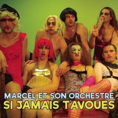Si jamais t'avoues (version à peu près Funky) - Single - Marcel Et Son Orchestre