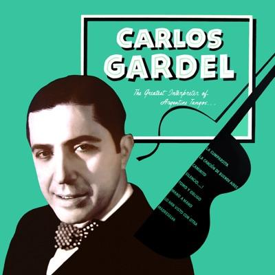 The Greatest Interpreter of Argentine Tempos - Carlos Gardel