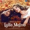 Laila Majnu (Original Motion Picture Soundtrack)