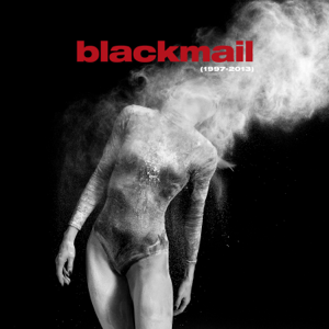 Blackmail - 1997 - 2013 (Best of + Rare Tracks) [Remastered]