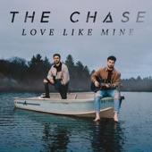 The Chase - Love Like Mine
