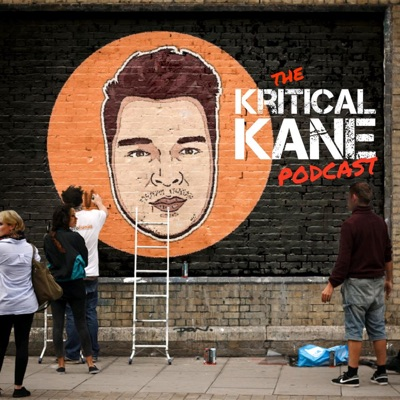 The Kritical Kane Podcast