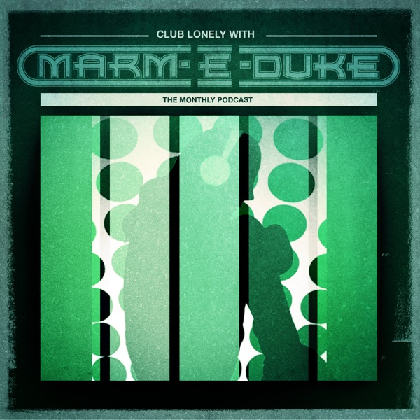 Club Lonely With marm-E-duke