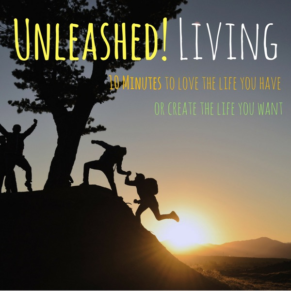 Unleashed! Living