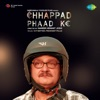 Chhappad Phaad Ke (Original Motion Picture Soundtrack) - Single