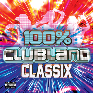 Various Artists - 100% Clubland Classix