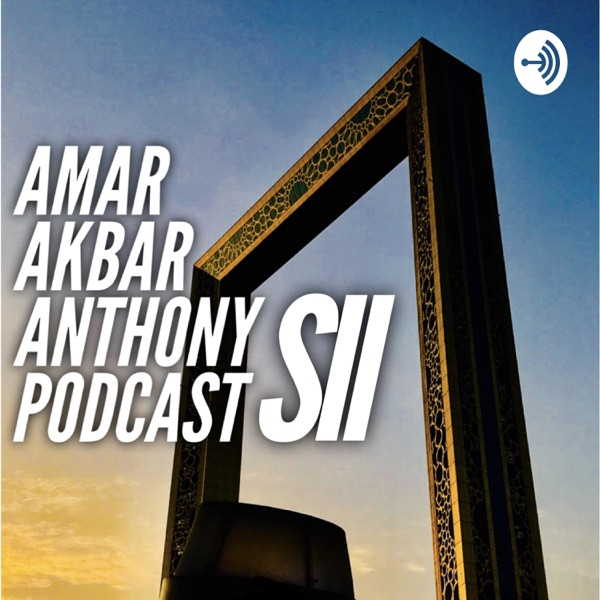 Amar Akbar Anthony Podcast