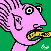 Rap Largo - Bejo