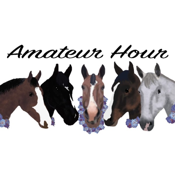 Amateur Hour: An Equestrian Podcast