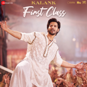 "First Class (From ""Kalank"")"