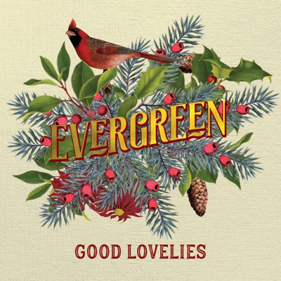 Good Lovelies – Evergreen