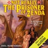 Not Really the Prisoner of Zenda: Guardians of the Flame, Book 10 (Unabridged)