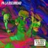 Pa' la oscuridad (feat. Giorgio) - Single