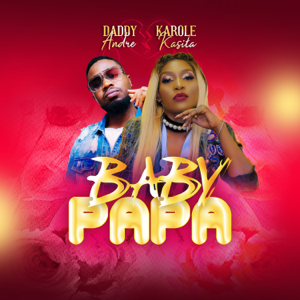 Karole Kasita & Daddy Andre - Baby Papa