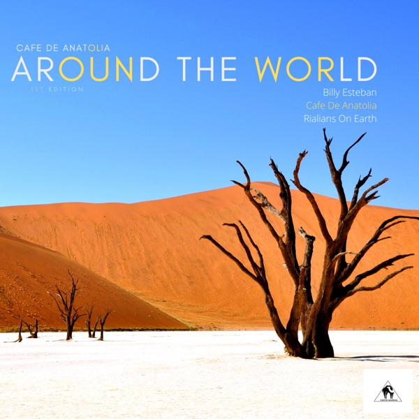 Cafe De Anatolia, Billy Esteban & Rialians on Earth - Around the World