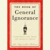 John Mitchinson & John Lloyd - The Book of General Ignorance (Abridged)  artwork