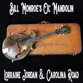 Lorraine Jordan & Carolina Road/Lorraine Jordan/Carolina Road - Bill Monroe's Ol' Mandolin