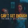 The Ben - Can't Get Enough (feat. Otile Brown) artwork