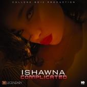 Ishawna - Complicated
