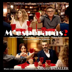 """Arnau Bataller - """"M'esperaràs?"""" (Original Motion Picture Soundtrack)"""