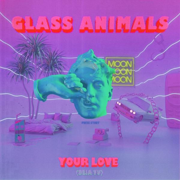 Glass Animals Your Love (Déjà Vu)