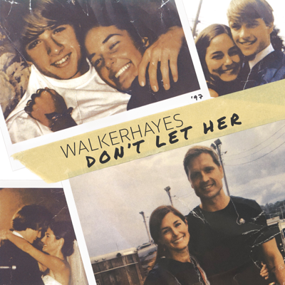 Don't Let Her - Walker Hayes song