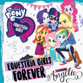 Equestria Girls Forever Feat. Angelic  My Little Pony - My Little Pony