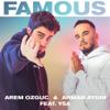 Arem Ozguc & Arman Aydin - Famous (feat. YSA) artwork