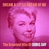 Dream a Little Dream of Me The Greatest Hits of Doris Day