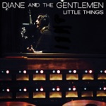Diane & The Gentle Men - Little Things