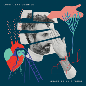 Louis-Jean Cormier - Quand la nuit tombe