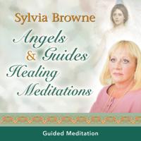 Sylvia Browne - Angels & Guides Healing Meditations artwork