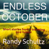 Randy Schultz - Endless October: Short Stories from a Traveling Bird Hunter (Unabridged)  artwork