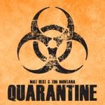 Mat Best & Tim Montana - Quarantine