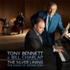 The Silver Lining - The Songs of Jerome Kern, Tony Bennett & Bill Charlap