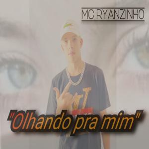 MC Ryanzinho - Olhando pra Mim