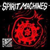 Spirit Machines - Watch It Burn