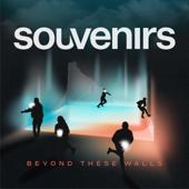Beyond These Walls - Souvenirs Worship, Souvenirs Worship