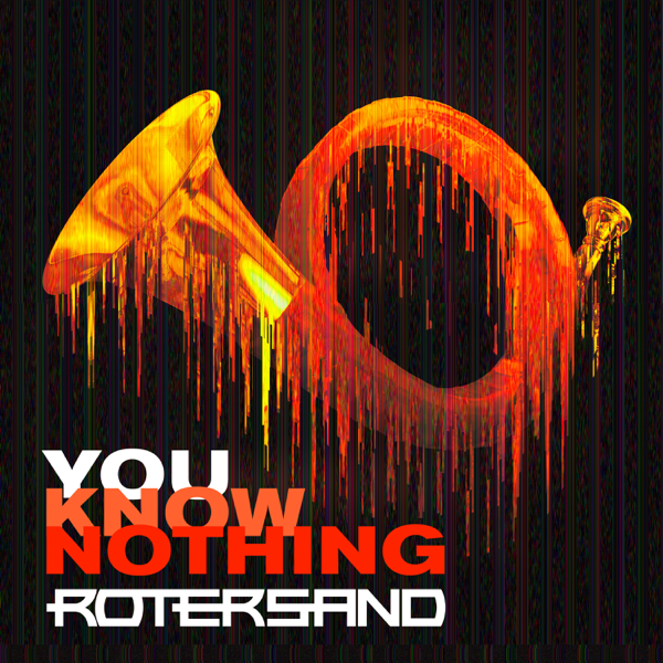 Download Rotersand You Know Nothing Ep 2019 320 Kbps Zip Torrent Zippyshare Rotersand You Know Nothing Ep Mp3 M4a Itunes Openload Free