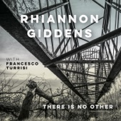 Rhiannon Giddens - He Will See You Through (with Francesco Turrisi)