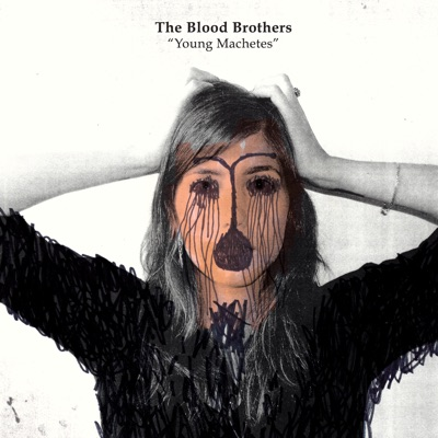 Young Machetes (Bonus Track Version) - The Blood Brothers