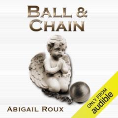 Ball & Chain: Cut & Run Series, Book 8 (Unabridged)