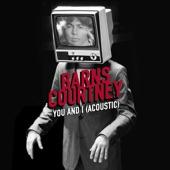 Barns Courtney - You and I